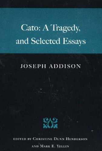 Cato: A Tragedy, and Selected Essays by Joseph Addison (2004-12-31)