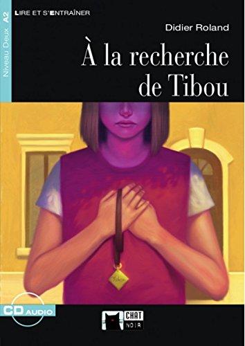 A LA RECHERCHE DE TIBOU+CD: À La Recherche De Tibou. Livre (+ CD): 000001 (Chat Noir. Lire Et S'entrainer) - 9788468222622