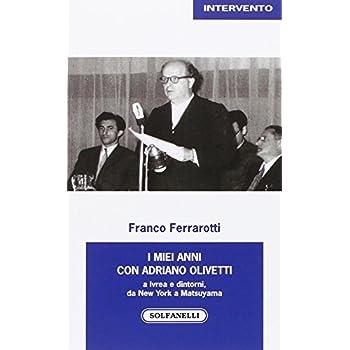 I Miei Anni Con Adriano Olivetti A Ivrea E Dintorni, Da New York A Matsuyama
