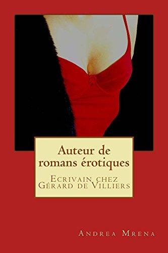 Couverture du livre Auteur de romans érotiques: Ecrivain chez Gérard de Villiers