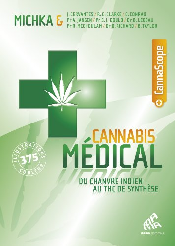 Cannabis medical, du chanvre indien au thc de synthèse par michka