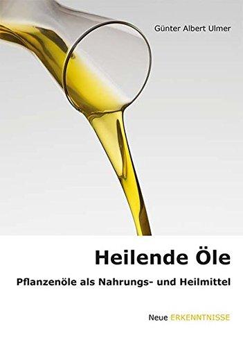 Heilende Öle: Pflanzenöle als Na...