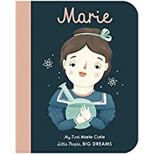 Marie Curie: My First Marie Curie (Little People, Big Dreams)