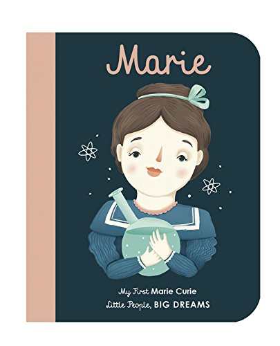 Marie Curie: My First Marie Curie (Little People, Big Dreams) por Isabel Sanchez Vegara