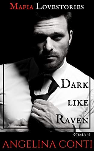 Buchcover MAFIA LOVESTORIES: Dark like Raven