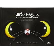 El gato negro, el felino de la buena suerte (El pequeño mundo de los colores olvidados)