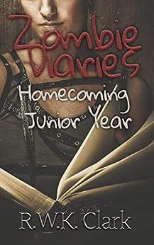 Zombie Diaries Homecoming Junior Year: The Mavis Saga (English Edition) di [Clark, RWK]