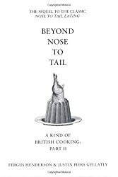 Beyond Nose to Tail: A Kind of British Cooking: Part II by Fergus Henderson (2007-08-20)