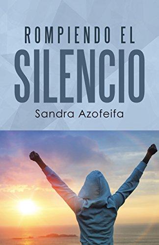 Rompiendo el silencio por Sandra Azofeifa