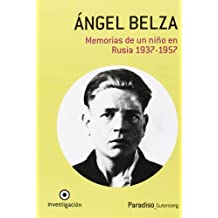 Ángel Belza, memorias de un niño en Rusia, 1937-1957: autobiografía de