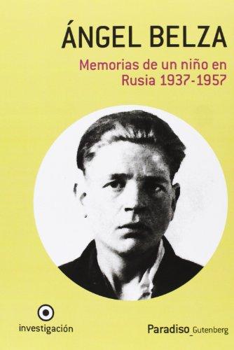 Ángel Belza, memorias de un niño en Rusia, 1937-1957: autobiografía de un superviviente