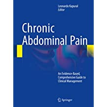 Chronic Abdominal Pain: An Evidence-Based, Comprehensive Guide to Clinical Management (English Edition)