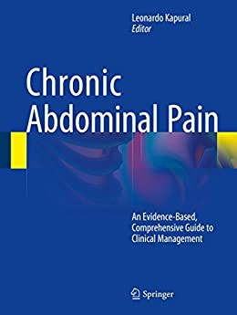 Chronic Abdominal Pain: An Evidence-based, Comprehensive Guide To Clinical Management por Leonardo Kapural epub