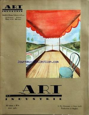 ART INDUSTRIE [No 8] du 01/08/1930 - COUVERTURE PAR J. MAUNY - ECURIES DE COURSES PAR PACON - CHEZ RIVIERE - CHEZ VEYSSET - LA PORCELAINE DE CHANTILLY - SERRURERIE ET FERRONNERIE D'ART - LE ROI PAUSOLE PAR VERTES - LES NOUVEAUX BUREAUX DE RODIER - CREATION DE EDOUARD NOEL par Collectif