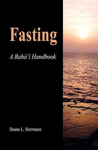 Fasting: A Bahá'í Handbook (English Edition) por Duane Herrmann