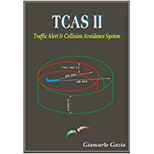 TCAS II: (Traffic Alert & Collision Avoidance System) (Italian Edition)