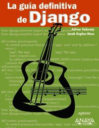 La guía definitiva de Django (Títulos Especiales) por Adrian Holovaty