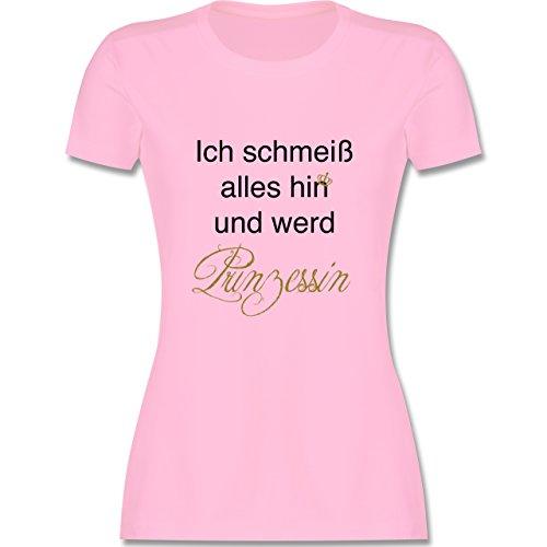 Statement Shirts - Ich schmeiß Alles hin und werd Prinzessin - XL - Rosa - L191 - Damen Tshirt und Frauen T-Shirt