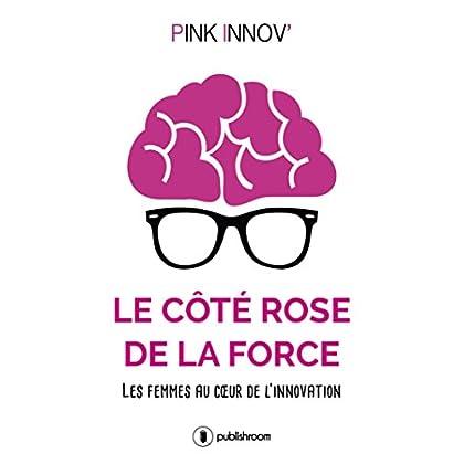 Le côté rose de la force: Les femmes au cœur de l'innovation