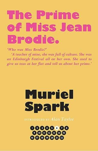 The Prime of Miss Jean Brodie (The Collected Muriel Spark Novels)