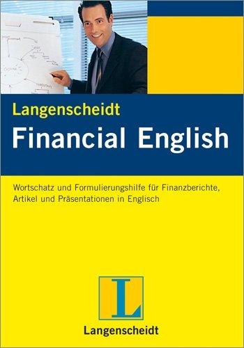 Langenscheidt Financial English: Wortschatz und Formulierungshilfe für Finanzberichte, Artikel und mündliche Präsentationen