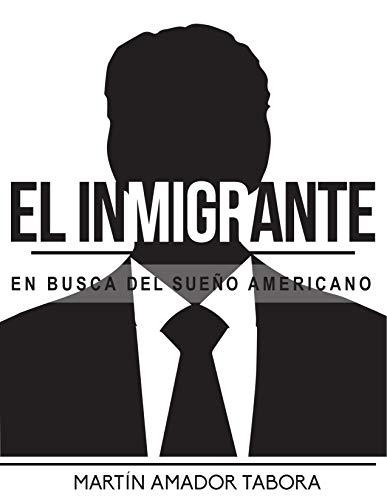 El Inmigrante por Martin Amador Tabora