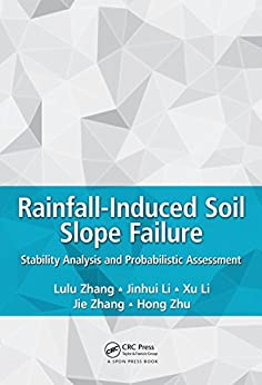 Rainfall-induced Soil Slope Failure: Stability Analysis And Probabilistic Assessment por Lulu Zhang Gratis