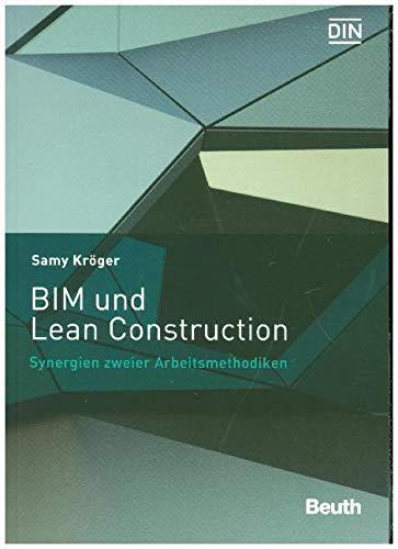 BIM und Lean Construction: Synergien zweier Arbeitsmethodiken (Beuth Innovation)