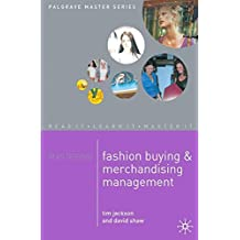 Mastering Fashion Buying and Merchandising Management (Palgrave Master Series)