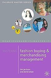 Mastering Fashion Buying and Merchandising Management (Palgrave Master Series)