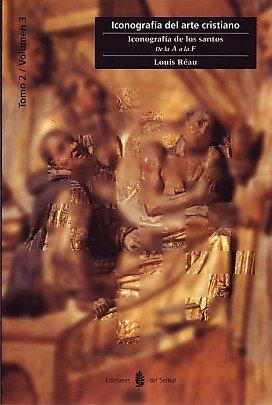 Iconografía de los Santos. Vol. 3: De la A a la F (Cultura artística)