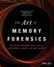 The Art of Memory Forensics: Detecting Malware and Threats in Windows, Linux, and Mac Memory (Wile05)