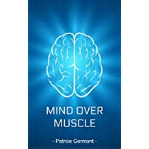 Mind Over Muscle: How to Control Chronic Muscle Tension using Meditation, Hypnosis, Guided Imagery,  Progressive Relaxation & The Power of Psychology! (English Edition)