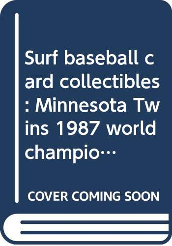 Surf baseball card collectibles: Minnesota Twins 1987 world champions -