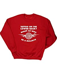 Hippowarehouse Tattoo On The Lower Back? Might As Well Be A Bullseye Unisex Jumper Sweatshirt Pullover (Specific Size Guide in Description)
