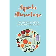 Agenda Alimentare - 90 Giorni di Dieta ed Esercizio Fisico
