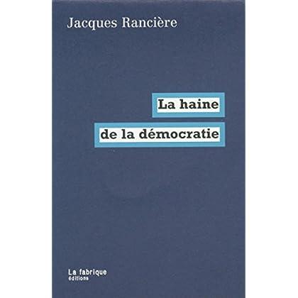 La haine de la démocratie (LA FABRIQUE)