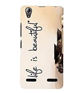 Life is Beautiful 3D Hard Polycarbonate Designer Back Case Cover for Lenovo A6000 :: Lenovo A6000 Plus :: Lenovo A6000+
