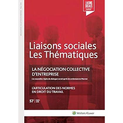 La négociation collective d'entreprise - N°57 - Mars 2018: Les nouvelles règles du dialogue social après les ordonnances Macron. L'articulation des normes en droit du travail