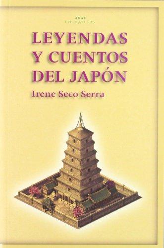 Leyendas Y Cuentos Del Japon/ Legends and Stories of Japan (Akal Literaturas) por Irene Seco Serra