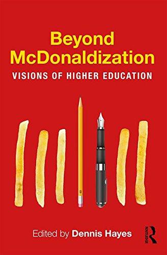 Beyond McDonaldization: Visions of Higher Education