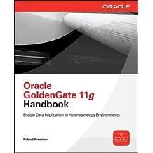 Oracle GoldenGate 11g Handbook (Database & ERP - OMG)