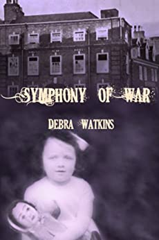Symphony of War by [Watkins, Debra]