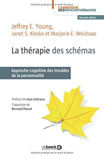 La thérapie des schémas : Approche cognitive des troubles de la personnalité gratuit