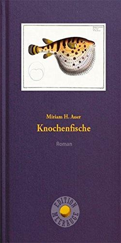 Knochenfische: Roman (Edition Meerauge, Band 12)