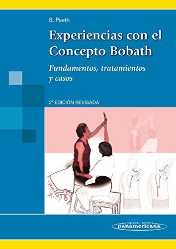Experiencias con el Concepto Bobath, fundamentos, tratamientos y casos