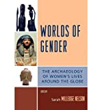 [ [ [ Worlds of Gender: The Archaeology of Women's Lives Around the Globe[ WORLDS OF GENDER: THE ARCHAEOLOGY OF WOMEN'S LIVES AROUND THE GLOBE ] By Nelson, Sarah Milledge ( Author )Mar-01-2007 Paperback