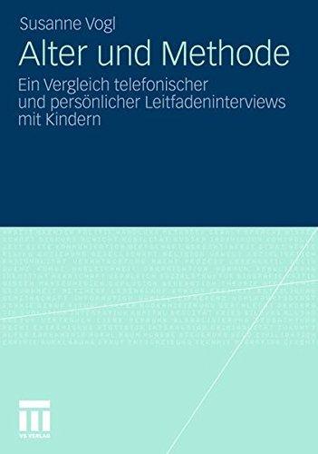 Alter und Methode: Ein Vergleich telefonischer und persönlicher Leitfadeninterviews mit Kindern