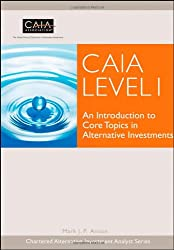 Caia Level I: An Introduction to Core Topics in Alternative Investments (Wiley Finance Series)