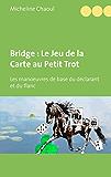 Bridge : Le Jeu de la Carte au Petit Trot: Les manoeuvres de base du déclarant et du flanc